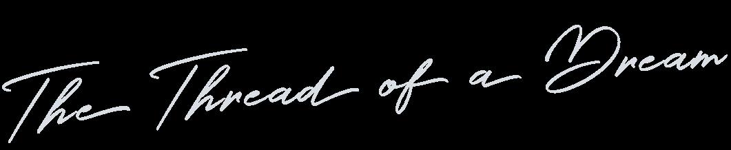 The Thread of a Dream
